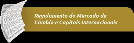 Regulamento do Mercado de Câmbio e Capitais Internacionais